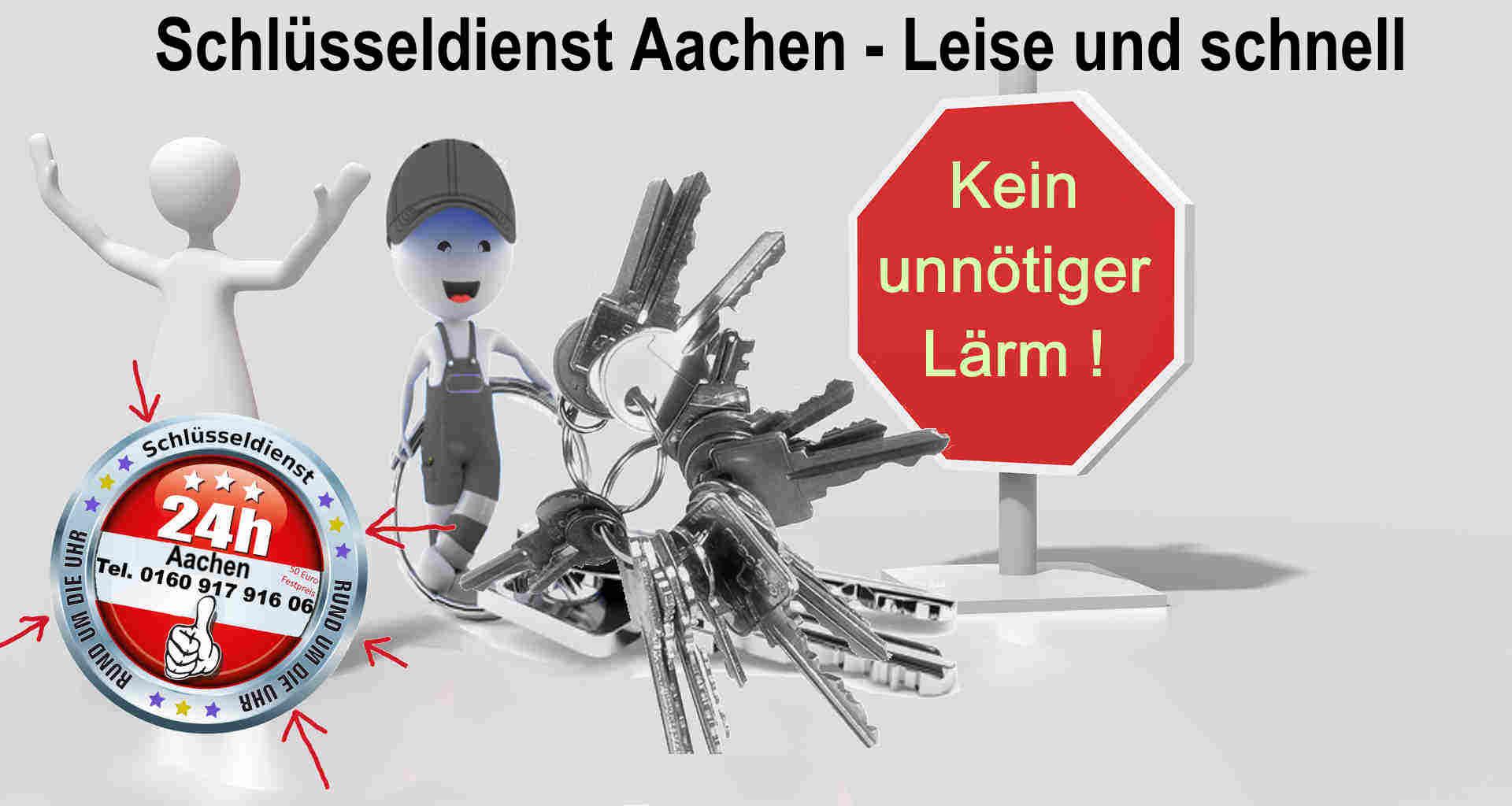 Schlüsseldienst Aachen - Kein unnötiger Lärm ! Diskret und Schnell zum Festpreis